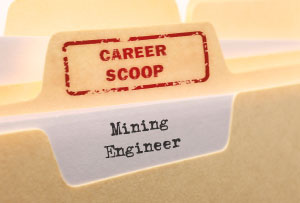 Career Scoop file, on what it's like to work as a Mining Engineer