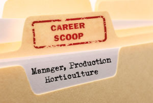 Career Scoop File, on what its like to work as a Manager in Production Horticulture